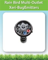 Rain Bird Multi-Outlet Xeri-Bug Emitters