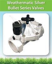 Weathermatic 12000 Silver Bullet Series Valves